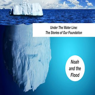 Noah and The Flood...Getting to the other side of crisis