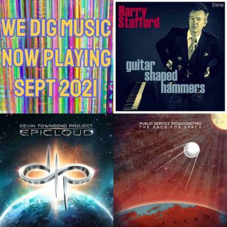We Dig Music - Series 4 Episode 9 - Now Playing September 2021 - Harry Stafford, Public Service Broadcasting, & Devin Townsend Project