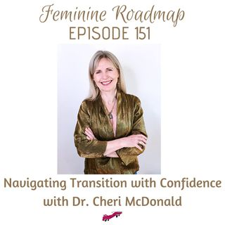 FR Ep #151 Navigating Transition with Confidence with Dr Cheri McDonald