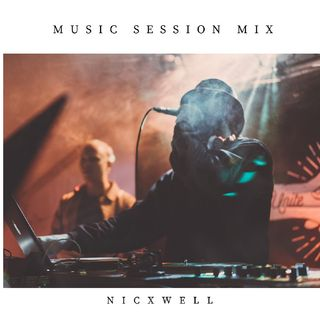 Best Edm (MUSIC SESSION MIX) Nicxwell