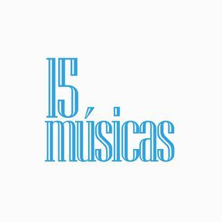 15 MÚSICAS - #04