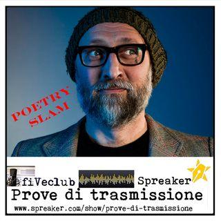 Prove di Trasmissione - Poetry Slam - Paolo Agrati