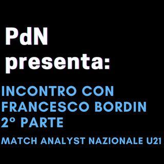 Incontro con Francesco Bordin - Parte 2°