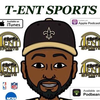 T-ENT SPORTS PODCAST EPISODE 68