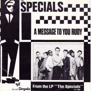 """Parliamo dei The Specials e della loro hit """"A message to you Rudy""""."""