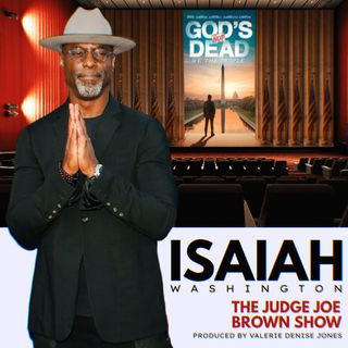 legendary actor, ISAIAH WASHINGTON stopped by THE JUDGE JOE BROWN SHOW to promote HIS NEW MOVIE, GODs NOT DEAD (WE THE PEOPLE)