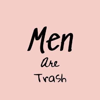 Episode 11: Men Are Trash.