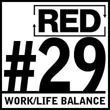 RED 029: Work/Life Balance