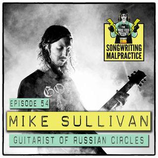 EP #54 Mike Sullivan (Russian Circles)
