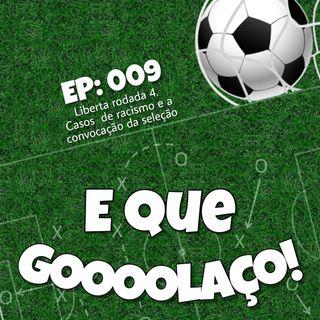 EQG - #09 - Liberta rodada 4. Casos de racismo e a convocação da seleção