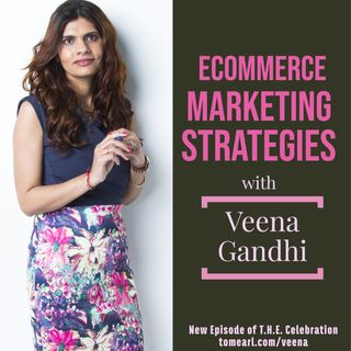Ecommerce Marketing Strategies with Veena Gandhi