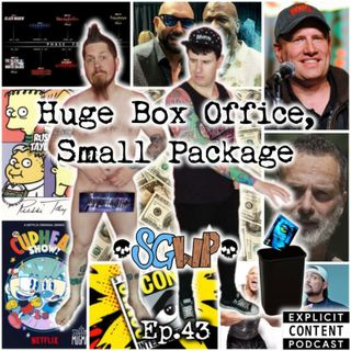 Ep 43 - Huge Box Office Small Package