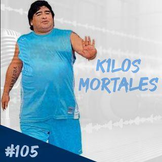 Episodio 105 - Kilos Mortales