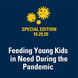 Feeding Young Kids in Need During the Pandemic 10.29.2020