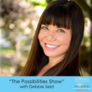 The Possibilities Show with Debbie Seid