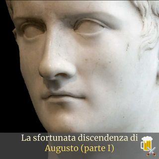 La sfortunata discendenza di Augusto (parte I)