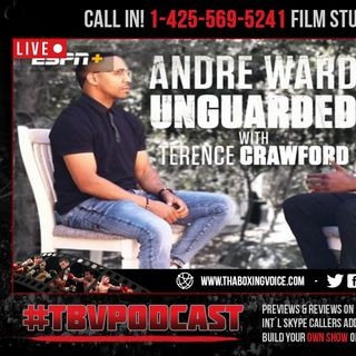 ☎️Unguarded: Andre Ward with Terence Crawford🔥I'm A Hall of Famer Right Now❗️