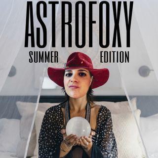 ASTROFOXY #SUMMER #EDITION - Part 2