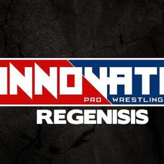 ENTHUSIASTIC REVIEWS #116: Innovative Pro Wrestling Regenesis 8-17-2017 Watch-Along