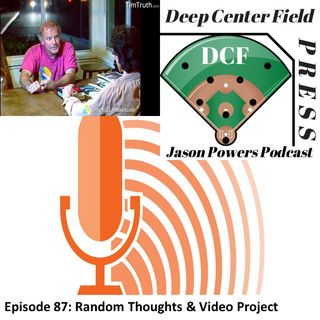 Episode 87: Random Thoughts & Video Project