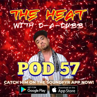 THE HEAT ON SOUNDFYR WITH D-A-DUBB POD57