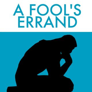 A Fool's Errand by Matt D'Antuono - Introduction (October 27, 2019)