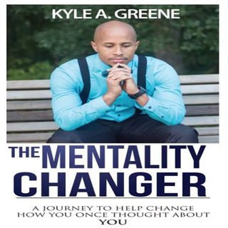 Kyle Green - The Mentality Changer