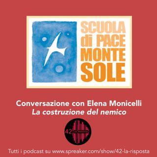 Stagione 7_Ep: 19. Conversazione con Elena Monicelli - La costruzione del nemico