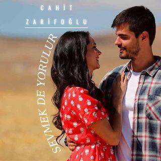 Cahit Zarifoğlu-Sevmek de Yorulur