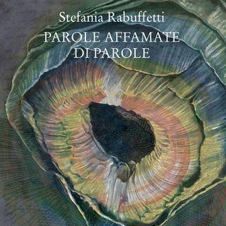 "Stefania Rabuffetti ""Parole affamate di parole"""