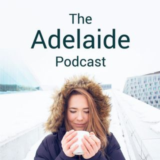 The Adelaide Podcast