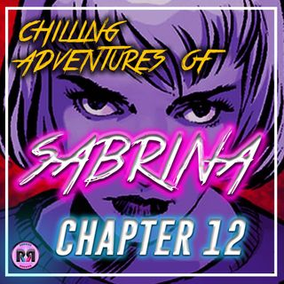 Chilling Adventures of Sabrina - 2x01 'Chapter 12: The Epiphany' // Recap Rewind //
