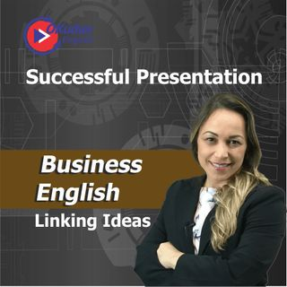 Linking Ideas in a Successful Presentation