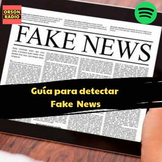 #OrsonRadio - Guia para detectar Fake News...