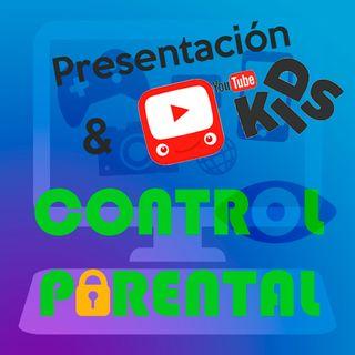 Presentación y Youtube Kids