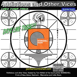 Addictions and Other Vices Podcast 202- Days Like These!!!