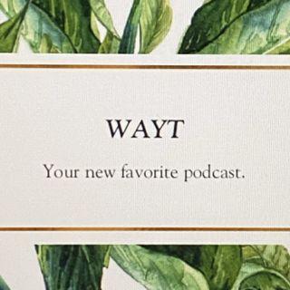 WAYT EP. 36