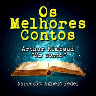 Os Melhores Contos - Um Conto - Arthur Rimbaud