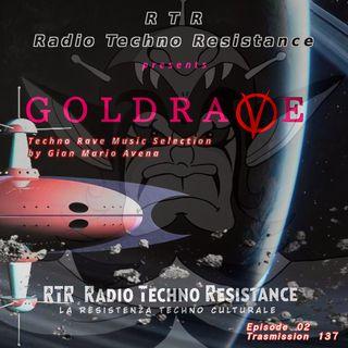 GoldraVe - Episode 02 - RTR Transmission 137 - RAVE set by Jason Voo aka Jay Vee