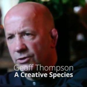 #27 Geoff Thompson - A Creative Species