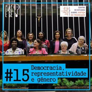 Mas e se? #15 Democracia, representatividade e gênero