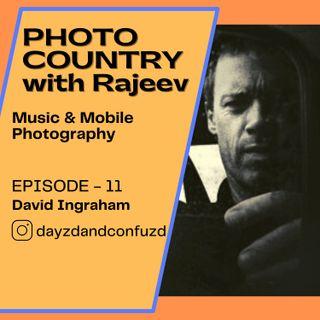 Ep. 11 - David Ingraham - Music & mobile photography
