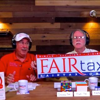 #154 Are The FAIRtax Guys Really Fair?
