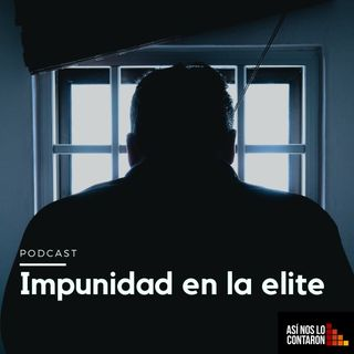 Impunidad en la elite