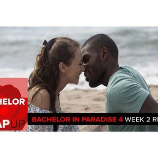 Bachelor in Paradise Season 4 Week 2 Recap Podcast | Jordan Parhar