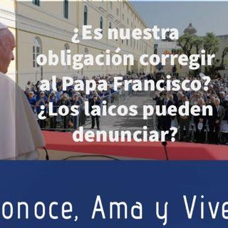 Episodio 164: 🤷♂️ ¿Es nuestra obligación corregir al Papa Francisco? 😲¿Los Laicos pueden corregir y denunciar?