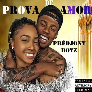 Prédjony Boyz - Prova De Amor(Visual Musik)