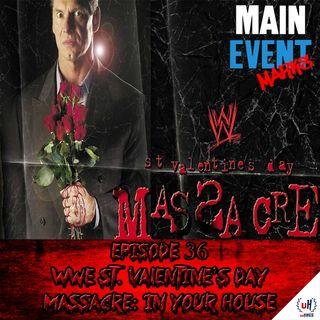 Episode 36: WWF St. Valentine's Day Massacre