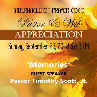 "29th Pastor Appreciation - ""Memories"" - Pastor Timothy Scott, Jr., Speaker"
