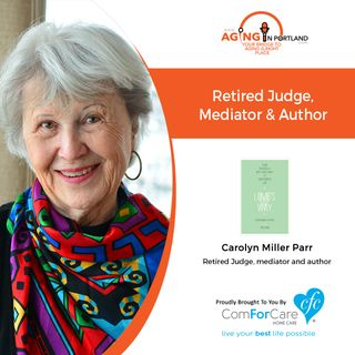8/14/19: Carolyn Miller Parr, author of Tough Conversations | Love's Way | Aging in Portland with Mark Turnbull from ComForCare Portland